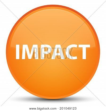 Impact isolated on special orange round button abstract illustration poster