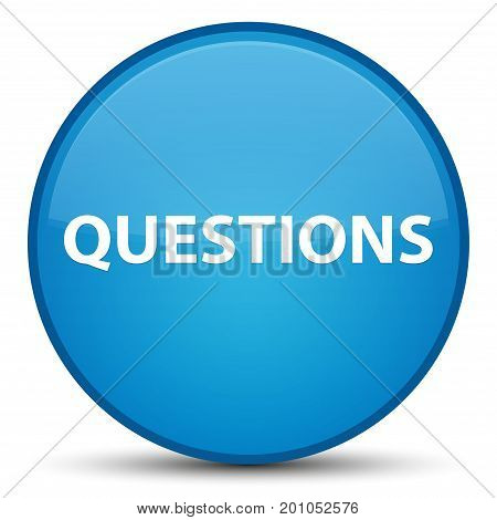 Questions Special Cyan Blue Round Button