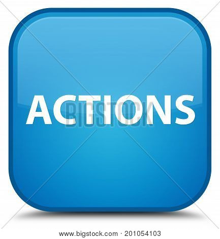 Actions Special Cyan Blue Square Button
