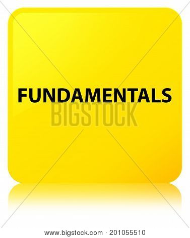 Fundamentals Yellow Square Button