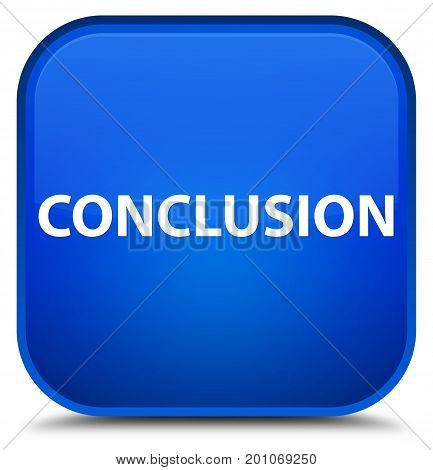 Conclusion Special Blue Square Button
