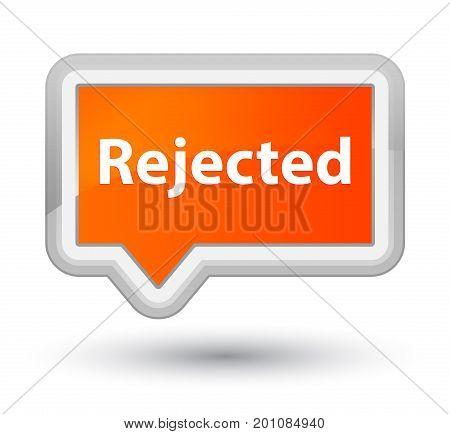 Rejected Prime Orange Banner Button