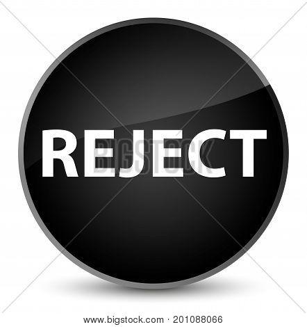 Reject Elegant Black Round Button