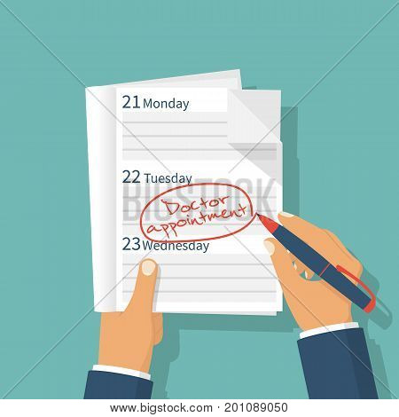 Doctor appointment. Medical concept. Vector illustration flat design. Isolated on background. Person writes a reminder in daily calendar about a visit to the doctor. Take note. Pen in hand.