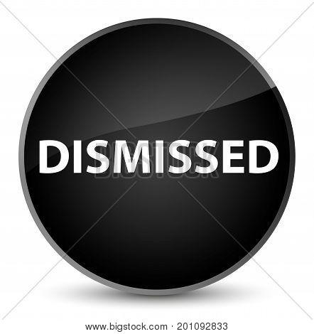 Dismissed Elegant Black Round Button