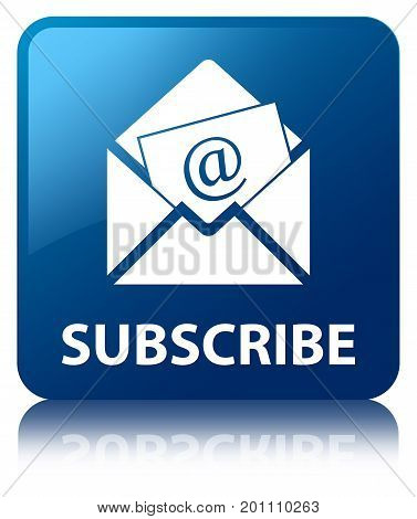 Subscribe (newsletter Email Icon) Blue Square Button