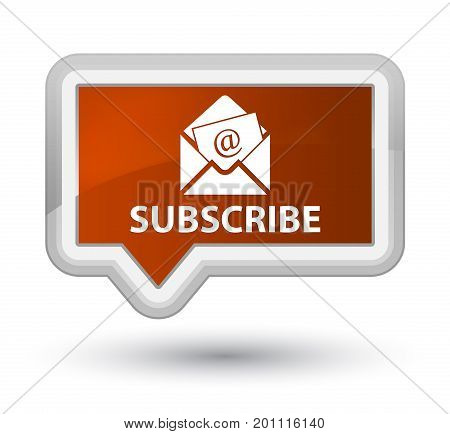 Subscribe (newsletter Email Icon) Prime Brown Banner Button