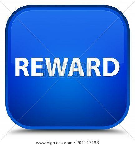 Reward Special Blue Square Button