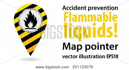 Map pointer. Flammable liquids. Safety information. Industrial design Vector illustration