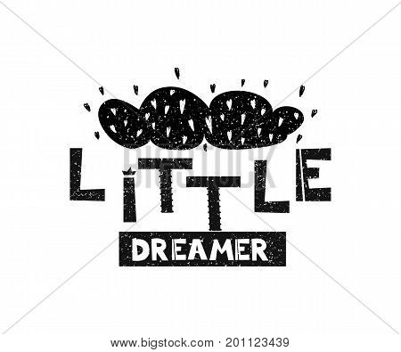 Little dreamer. Hand drawn style typography poster. Greeting card, print art or home decoration in Scandinavian style. Scandinavian design black and white. Vector illustration