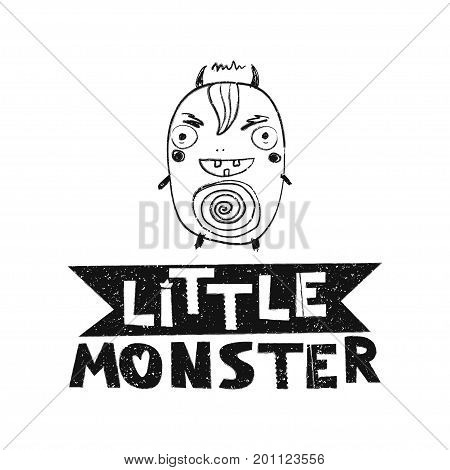 Little monster. Hand drawn style typography poster. Greeting card, print art or home decoration in Scandinavian style. Scandinavian design black and white. Vector illustration