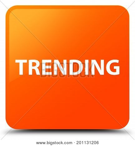 Trending Orange Square Button