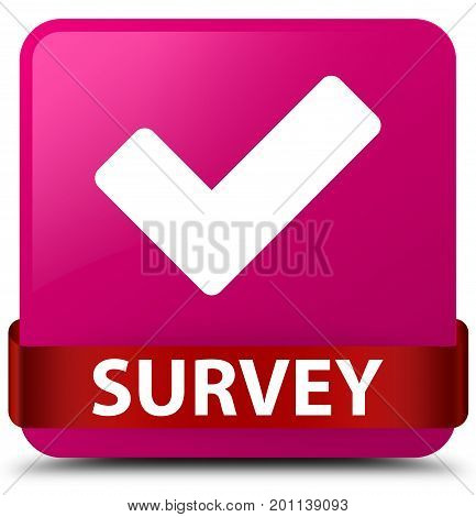 Survey (validate Icon) Pink Square Button Red Ribbon In Middle