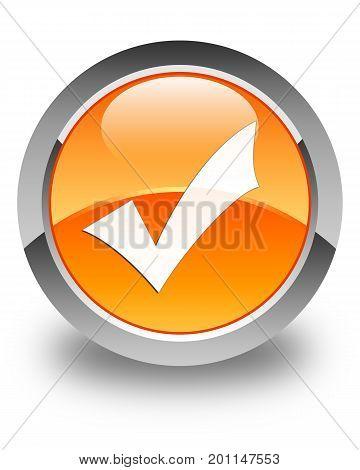 Validation Icon Glossy Orange Round Button