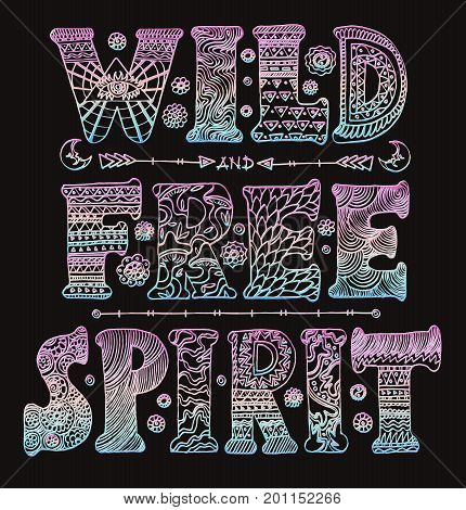 Detailed ornamental Wild Free Spirit quote design in retro 60s style with gradient effect.Isolated on black background.Drawing for prints on t-shirts and bags or poster.Vector
