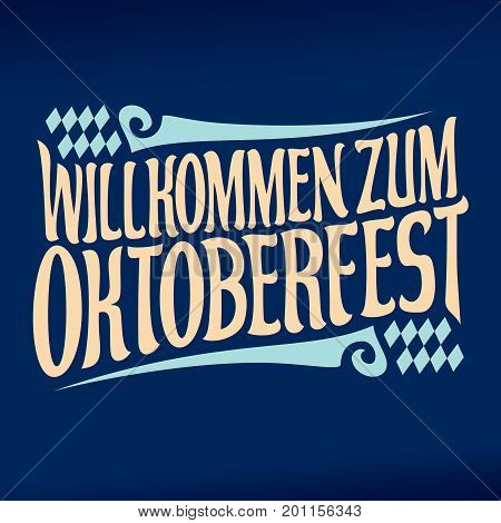 Vector poster for beer festival Oktoberfest: decorative handwritten font for quote willkommen zum oktoberfest, hand lettering title, calligraphy typeface for october fest logo with rhombuses on blue.