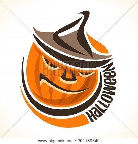 Vector logo for Halloween Pumpkin: orange Jack-o-Lantern with evil smile in hat, round icon of halloween symbol of bad character, label of pumpkin lantern jack with text halloween on white background.