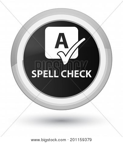 Spell Check Prime Black Round Button