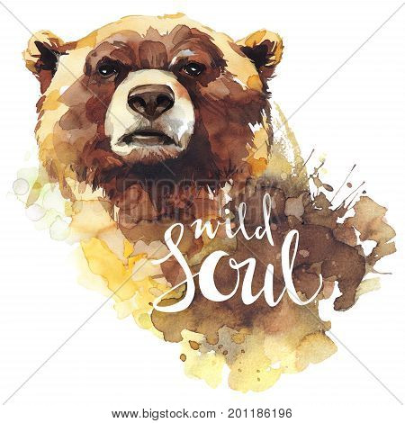 Watercolor bear with handwritten words Wild Soul. Forest animal. Wildlife art illustration. Can be printed on T-shirts, bags, posters, invitations, cards, phone cases, pillows.