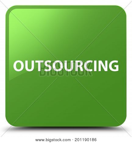 Outsourcing Soft Green Square Button