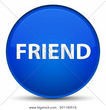 Friend Special Blue Round Button