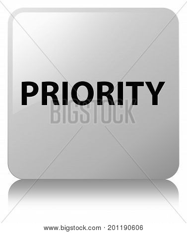 Priority White Square Button