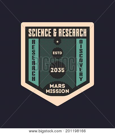 Galaxy research vintage isolated label. Scientific odyssey symbol, modern spacecraft flying, mars colonization vector illustration.