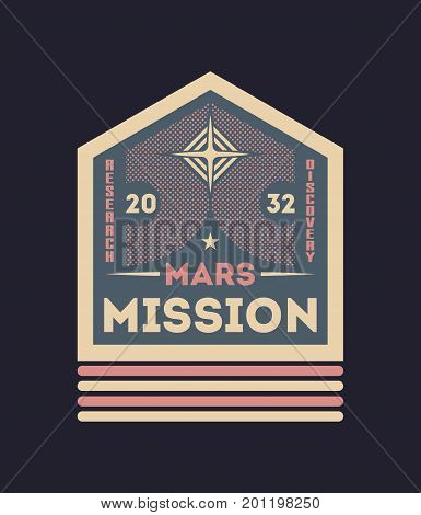 Mars colonization vintage isolated label. Scientific odyssey symbol, modern spacecraft flying, planet discovery vector illustration.