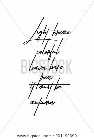 Hand drawn holiday lettering. Ink illustration. Modern brush calligraphy. Isolated on white background. Light breeze colorful leaves bare trees it must be autumn.