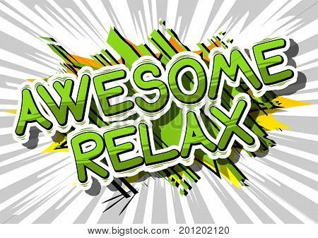 Awesome Relax - Comic book word on abstract background.
