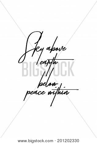 Hand drawn holiday lettering. Ink illustration. Modern brush calligraphy. Isolated on white background. Sky above earth below peace within.