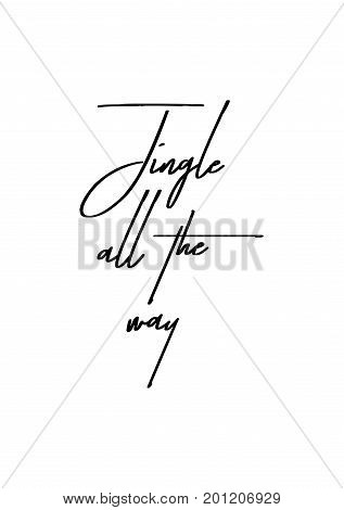Hand drawn holiday lettering. Ink illustration. Modern brush calligraphy. Isolated on white background. Jingle all the way.
