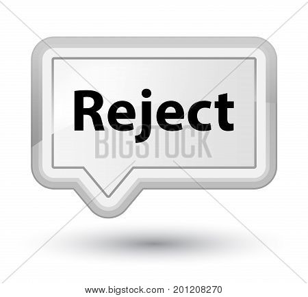 Reject Prime White Banner Button