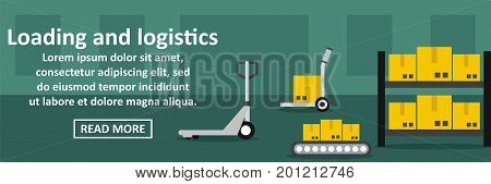 Loading and logistics banner horizontal concept. Flat illustration of loading and logistics banner horizontal vector concept for web