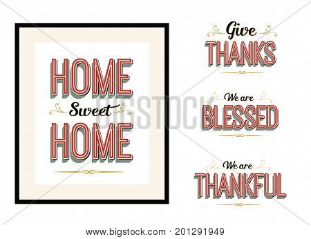 Home Sweet Home, Give Thanks, We are Blessed We are Thankful Vintage Vector Typography Poster lettering set with red and gold design ornaments and accents on white background