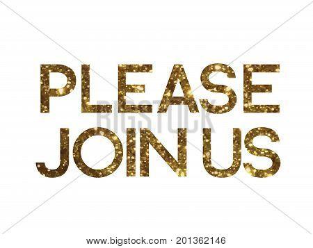 Golden Glitter Isolated Serif Font Word Please Join Us