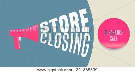 Store closing vector illustration background with megaphone. Template banner flyer for store shutting down sale
