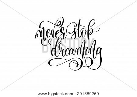 never stop dreaming - black and white handwritten lettering of unicorn magical positive quote calligraphy text vector illustration