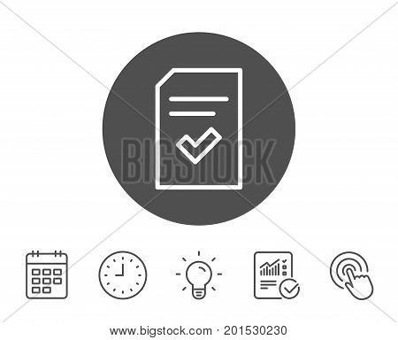 Checked Document line icon. Information File with Check sign. Correct Paper page concept symbol. Report, Clock and Calendar line signs. Light bulb and Click icons. Editable stroke. Vector
