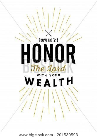 Christian Vector Biblical Emblem from Proverbs, Honor the Lord with your Wealth with light rays in black and gold on white background