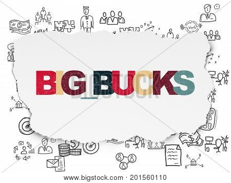 Business concept: Painted multicolor text Big bucks on Torn Paper background with  Hand Drawn Business Icons