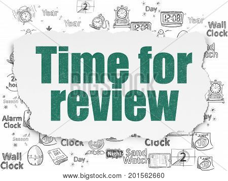 Time concept: Painted green text Time for Review on Torn Paper background with  Hand Drawing Time Icons