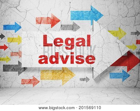 Law concept:  arrow with Legal Advise on grunge textured concrete wall background, 3D rendering