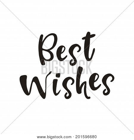 Best wishes lettering. Isolated on white background. Hand drawn design element for greeting card. Happy Birthday, Merry Christmas and Happy New Year card template.