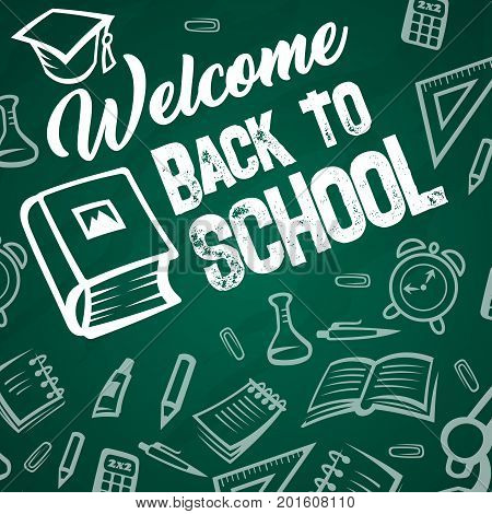 Welcome Back to School poster with supplies and stationery pattern on green chalkboard background. Vector math book, school stationery computer or pencil and ruler, astronomy globe and chemistry test