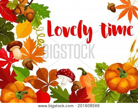 Autumn season poster of fall leaf and orange pumpkin for Thanksgiving Day greeting card. Autumn foliage of forest tree, fall harvest pumpkin vegetable, mushroom and acorn for autumn holiday design