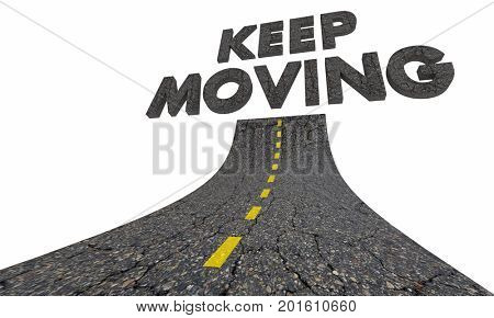 Keep Moving Forward Momentum Road 3d Illustration