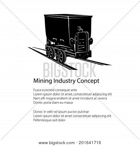 Silhouette Coal Mine Trolley and Text , Mining Industry Concept, Poster Flyer Brochure Design, Vector Illustration