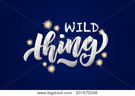 Vector Illustration Of Wild Thing Text For Girls/woman Clothes