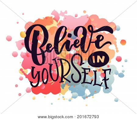Vector Illustration Of Believe In Yourself Text For Clothes